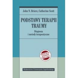 Podstawy terapii traumy Diagnoza i metody terapeutyczne