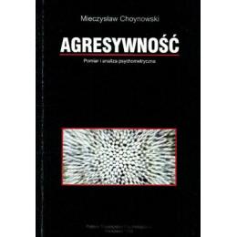 Agresywność Pomiar i analiza psychometryczna