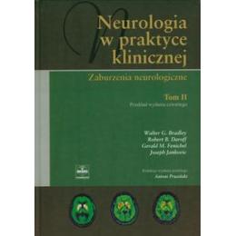 Neurologia w praktyce klinicznej t. 2 Zaburzenia neurologiczne