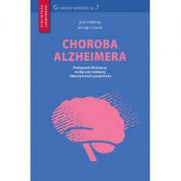Choroba Alzheimera podręcznik dla lekarzy medycyny rodzinnej i lekarzy  innych specjalności