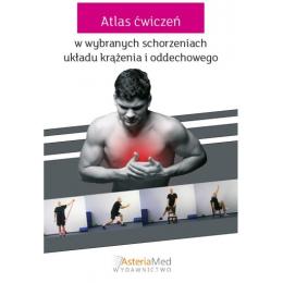 Atlas ćwiczeń w wybranych chorobach układu krążenia i układu oddechowego