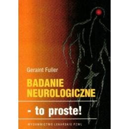 Badanie neurologiczne - to proste! Podręcznik dla studentów medycyny