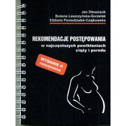 Rekomendacje postępowania w najczęstszych powikłaniach ciąży i porodu