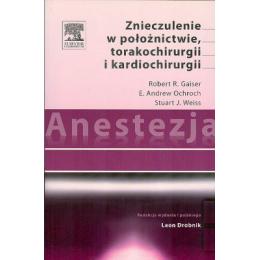 Anestezja. Znieczulenie w położnictwie, torakochirugii i kardiochirurgii