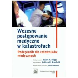 Wczesne postępowanie medyczne w katastrofach~ Podręcznik dla ratowników medycznych