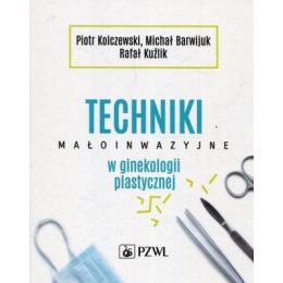 Techniki małoinwazyjne w ginekologii plastycznej