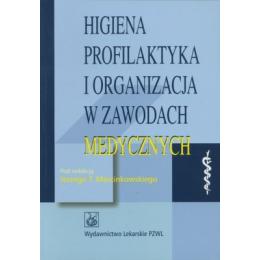 Higiena profilaktyka i organizacja w zawodach medycznych