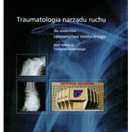Traumatologia narządu ruchu dla studentów ratownictwa medycznego