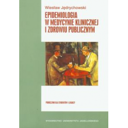 Epidemiologia w medycynie klinicznej i zdrowiu publicznym Podręcznik dla studentów i lekarzy