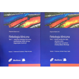 Flebologia kliniczna t. 1 Anatomia, histologia, biochemia, patofizjologia układu żylnego, diagnostyka chorób żył