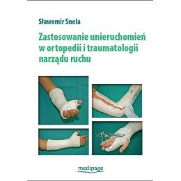 Zastosowanie unieruchomień w ortopedii i traumatologii narządu ruchu