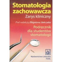 Stomatologia zachowawcza. Zarys kliniczny Podręcznik dla studentów stomatologii