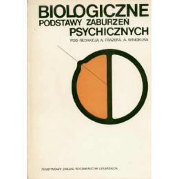 Biologiczne podstawy zaburzeń psychicznych