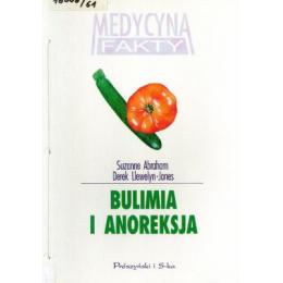 Bulimia i anoreksja Zaburzenia odżywiania