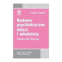 Badanie psychiatryczne dzieci i młodzieży Podręcznik kliniczny
