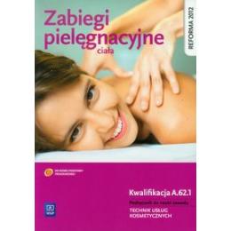 Zabiegi pielęgnacyjne ciała Podręcznik do nauki zawodu