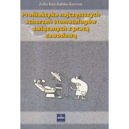 Profilaktyka najczęstszych schorzeń stomatologów związanych z pracą zawodową