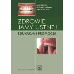 Zdrowie jamy ustnej Edukacja i promocja