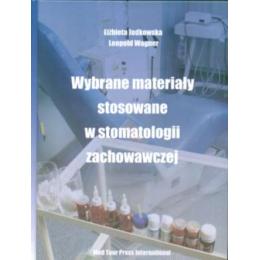 Wybrane materiały stosowane w stomatologii zachowawczej