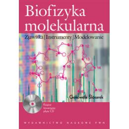 Biofizyka molekularna (z CD) Zjawiska, instrumenty, modelowanie