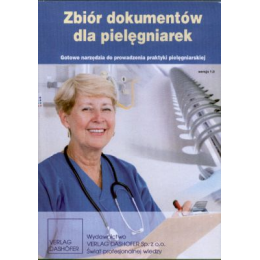 Zbiór dokumentów dla pielęgniarek (CD) Gotowe narzędzia do prowadzenia praktyki pielęgniarskiej