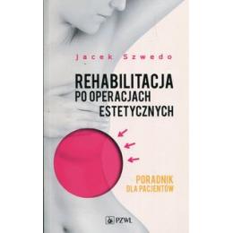 Rehabilitacja po operacjach estetycznych, poradnik dla pacjentów