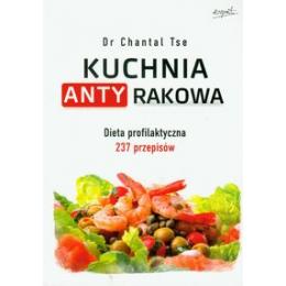 Kuchnia antyrakowa Dieta profilaktyczna 237 przepisów