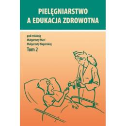 Pielęgniarstwo a edukacja zdrowotna t. 2