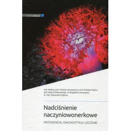 Nadciśnienie naczyniowonerkowe Patogeneza, diagnostyka i leczenie