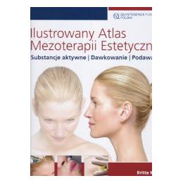 Ilustrowany atlas mezoterapii estetycznej substancje aktywne , dawkowanie, podawanie