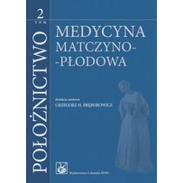 Położnictwo t.2 Medycyna matczyno-płodowa