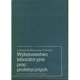 Wykonawstwo laboratoryjne prac protetycznych