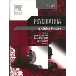 Psychiatria t. 2 Psychiatria kliniczna