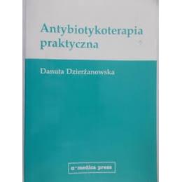 Antybiotykoterapia praktyczna Dzierżanowska wyd.6