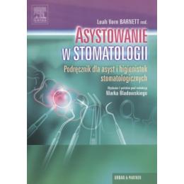 Asystowanie w stomatologii Podręcznik dla asystentek i higienistek stomatologicznych