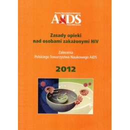 Zasady opieki nad osobami zakażonymi HIV