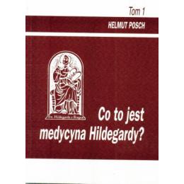 Co to jest medycyna Hildegardy t.1