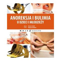 Anoreksja i bulimia u dzieci i młodzieży