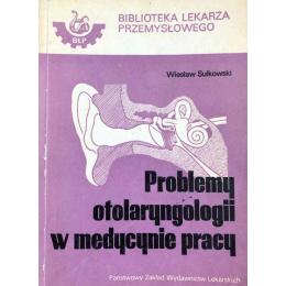 Problemy otolaryngologii w medycynie pracy