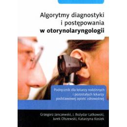 Algorytmy diagnostyki i postępowania w otorynolaryngologii