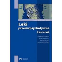 Leki przeciwpsychotyczne II generacji w długoterminowym leczeniu zaburzeń psychotycznych: cele, zasady, praktyka