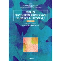 Analiza przypadków klinicznych w opiece paliatywnej t.1