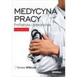 Medycyna pracy Profilaktyka i orzecznictwo Vademecum