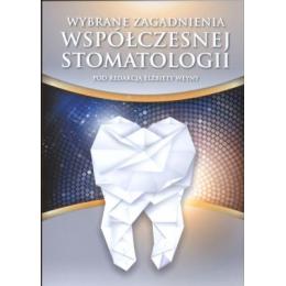 Wybrane zagadnienia współczesnej stomatologii