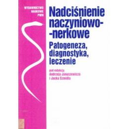 Nadciśnienie naczyniowo-nerkowe Patogeneza, diagnostyka, leczenie