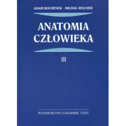 Anatomia człowieka t. 3 Podręcznik dla studentów medycyny i lekarzy