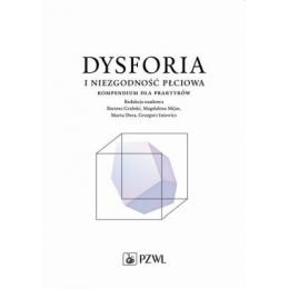 Dysforia i niezgodność płciowa Kompendium dla praktyków