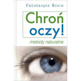 Chroń ocz,  Metody naturalne