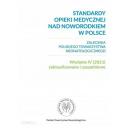 Standardy opieki mrdycznej nad noworodkiem w Polsce wyd.4 zaktualizowane i uzupełnione
