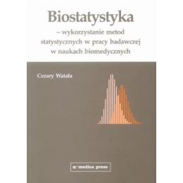 Biostatystyka Wykorzystanie metod statystycznych w pracy badawczej w naukach biomedycznych